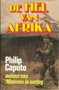 DE HEL VAN AFRIKA - PHILIP CAPUTO ( Auteur Van Mannen In Oorlog ) - - Books, Magazines, Comics