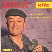 45 TOURS FERNAND RAYNAUD PHILIPS 434917 LE PLOMBIER / LE REPAS DE NOCE - Humour, Cabaret