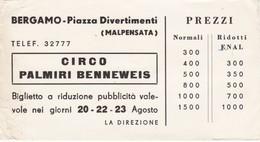 BIGLIETTO - D' INGRESSO  - CIRCO PALMIRI BENNEWEIS - BERGAMO , PIAZZA DIVERTIMENTI - MALPENSATA ANNI 60 - Biglietti D'ingresso