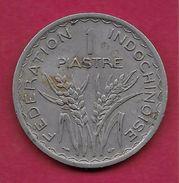 Indochine - 1 Piastre - 1947 - Otros – Asia