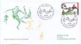 2004 CALCIO MILAN CAMPIONE FDC VENETIA ANNULLO SPECIALE FIGURATO  TIMBRO ARRIVO SPLENDIDA (8188) - 6. 1946-.. Repubblica