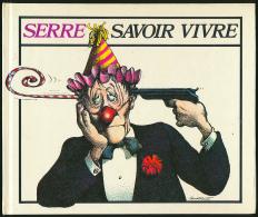 SERRE : Savoir Vivre (1987), Excellent état (voir Les Scans) - Serre