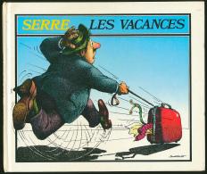 SERRE : Les Vacances (1986), Excellent état (voir Les Scans) - Serre