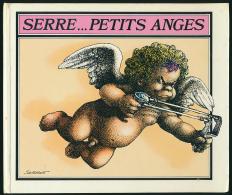 SERRE : ... Petits Anges (1986), Excellent état (voir Les Scans) - Serre