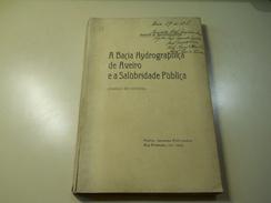 A Bacia Hydrographica De Aveiro E A Salubridade Publica (Esboço De Estudo) De António Do Nascimento Leitão * 1906 - Bücher, Zeitschriften, Comics