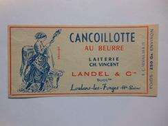 A-70040 - Etiquette De Fromage CANCOILLOTTE LANDEL A LOULANS LES FORGES HAUTE-SAONE - Formaggio