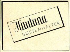 Original-Werbung/ Anzeige 1942 - HAUTANA BÜSTENHALTER - Ca. 65 X 45 Mm - Werbung