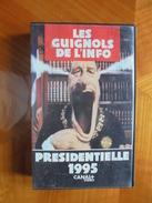 Ancienne Cassette Vidéo LES GUIGNOLS DE L'INFO Présidentielle 1995 - Séries Et Programmes TV