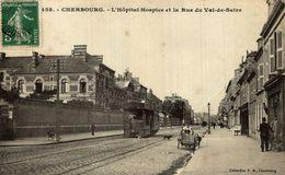 Cherbourg L'hôpital Hospice Et La Rue Du Val De Saire  Tram Tamway Tranvia - Cherbourg