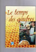LE TEMPS DES GAUFRES  - Jacques MESSIANT - La Voix Du Nord - - Gastronomie