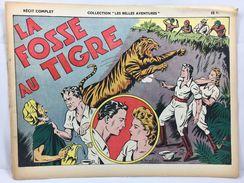 """Récit Complet, Collection """"Les Belles Aventures"""", La Fosse Au Tigre - Magazines Et Périodiques"""