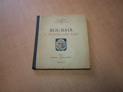 Roubaix à Travers Les âges - Livres, BD, Revues