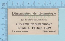 Sherbrooke Quebec Canada -  Tiket D'entré Demonstration De Gymnastique Aréna De Sherbrooke 1939 - Tickets - Entradas