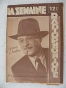 La Semaine Radiophonique N°9 > 27.2.1949 > Jacques Pauliac & Huberte Nogarro,France & étranger + Pub - 34 Pages - Cinéma/Télévision