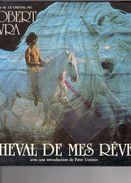 CHEVAL DE MES REVES- ROBERT VAVRA - PETER USTINOV- EDITA VILO 1981- MISE EN PAGES JOHN FULTON - Animaux