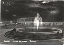 X33 Messina - Stazione Ferroviaria E Fontana - Panorama Notturno Notte Nuit Night Nacht Noche / Non Viaggiata - Messina