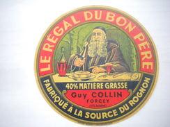 Ancienne étiquette Fromage Haute MARNE 52 Guy COLLIN à Forcey Le Régal Du Bon Père Moine Repas Carafe Vin - Fromage