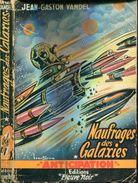 Fna    39 Vandel Naufrages  Des Galaxies - Fleuve Noir