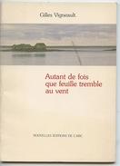 Gilles Vigneault : Autant De Fois Que Tremble Feuille Au Vent (nouvelles éditions De L'Arc1982) - Franse Schrijvers