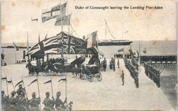 Duke Of Connaught Leaving The Landing Pier-aden (militaire) - Yemen
