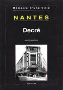 """44 - NANTES - T.Beau Livre De 106 Pages """" DECRE , Mémoire D'une Ville """" Par J.P.Decré - Pays De Loire"""