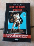 Là Où L'on Meurt ... Peut être Légion étrangère - Bücher, Zeitschriften, Comics