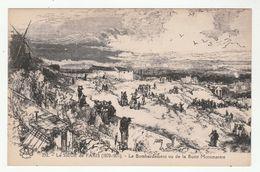 *c* Le SIEGE De PARIS (1870-1871) - Le Bombardement Vu De La Butte Montmartre - District 18