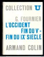 Livre: Collection U, L'Occident De La Fin Du Vème à La Fin Du IXème Siecle Par Gabriel Fournier (16-2791) - Histoire