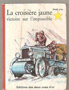 La Croisière Jaune Victoire Sur L'impossible Par M.P Bossard, Ill De Giannini Editions Des Deux Coqs D'or N°50 De 1966 - Ohne Zuordnung