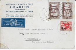 ALGERIE - 1940 - CARTE COMMERCIALE (OPTIQUE PHOTO CINE) Par AVION De ORAN => MARSEILLE - Lettres & Documents