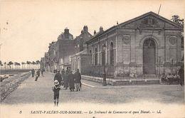 80- SAINT-VALERY-SUR-SOMME- LE TRIBUNAL DE COMMERCE ET QUAI BLAVET - Saint Valery Sur Somme