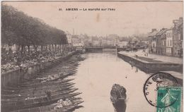 Somme : AMIENS : Le  Marché   Sur  L Eau - Amiens