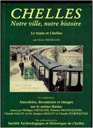 CHELLES NOTRE VILLE NOTRE HISTOIRE LE TRAIN ET CHELLES ANECDOTES DOCUMENTS ET IMAGES - Ile-de-France