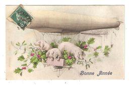 CPA Bonne Année 3 Cochons Dans Une Nacelle Remplie De Houx  Dirigeable - Nouvel An