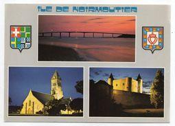 Ile De NOIRMOUTIER--NOIRMOUTIER--Multivues Vue De Nuit  (pont,église,chateau) ,blasons ...pas Très Courante - Noirmoutier