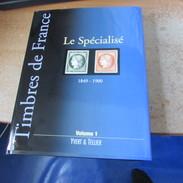 Catalogue Yvert Et Tellier LE SPECIALISE 1849-1900 - France