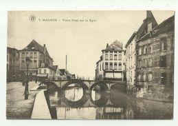 Mechelen - Malines   *  Vieux Pont Sur La Dyle - Malines