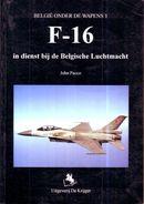 """""""België Onder De Wapens 1 - F-16 In Dienst Bij De Belgische Luchtmacht"""" John Pacco, Uitgeverij De Krijger - 1993 - Histoire"""