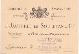 Carte Visite - Pub Reclame Huilerie Savonnerie  Jauffret De Souleyan & Cie - Salon De Provence - Valadie Montauban - Publicités