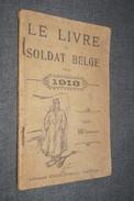 RARE Originale,Le Livre Du Soldat Belge Avec Calendrier 1918,Superbes Photos D'époque,Poilus,ouvrage Complet - 1914-18