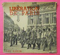 Ww2 Brochure Libération De Paris 19 Au 25 Aout 1944 Nombreux TB Clichés 96 Pages éditeur OPG Paris - Documents