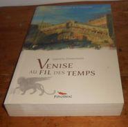 Venise Au Fil Des Temps. Gabriella Zimmermann. 2007. - Storia