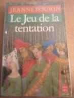 Jeanne Bourin: Le Jeu De La Tentation/ Le Livre De Poche, 1986 - Autres Collections