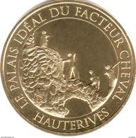 26 DRÔME HAUTERIVES FACTEUR CHEVAL N°6 MÉDAILLE MONNAIE DE PARIS 2017 JETON TOKEN MEDALS COINS - Monnaie De Paris