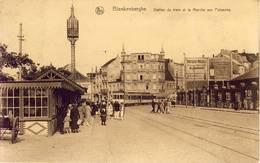 Blankenberghe Blankenberge Station Du Tram Et Le Marché Aux Poissons - Blankenberge