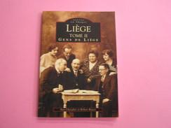 LIEGE Tome 2 Gens De Liège  Mémoire En Images Régionalisme Commerce Fête Vie Religieuse Culturelle Sport Enfant Ambulant - Culture