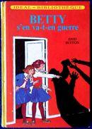 Enid Blyton - Betty S'en Va-t'en-guerre - Idéal Bibliothèque - ( 1967 ) . - Ideal Bibliotheque