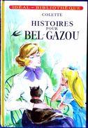 Colette - Histoires De Bel - Gazou - Idéal Bibliothèque - ( 1977 ) . - Ideal Bibliotheque