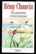 Des Animaux Et Des Hommes - Rémy Chauvin - 1989 - 212 Pages 21,5 X 13,5 Cm - Wetenschap