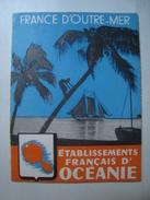 FRANCE D'OUTRE-MER. ÉTABLISSMENTS FRANÇAIS D'OCÉANIE - 1950 APROX. 16 PAGES. MINT CONDITION. - Dépliants Touristiques